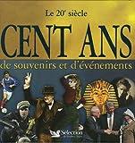 echange, troc Jérôme Grondeux - Cent ans de souvenirs et d'événements : 1900-2000