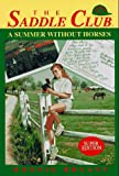 A Summer Without Horses (Saddle Club Super Edition, No. 1) (0553481495) by Bryant, Bonnie