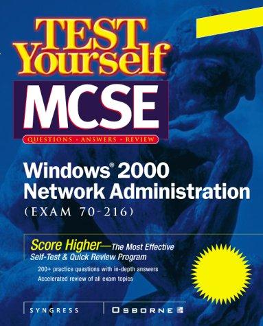 Test Yourself MCSE Windows 2000 Network Administration (Exam 70-216)
