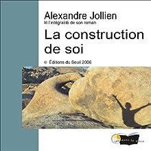 La construction de soi | Livre audio Auteur(s) : Alexandre Jollien Narrateur(s) : Bernard Campan