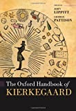 The Oxford Handbook of Kierkegaard (Oxford Handbooks in Religion and Theology)
