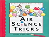 Air Science Tricks (Professor Solomon Snickerdoodle)