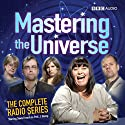 Mastering the Universe (       UNABRIDGED) by Christopher Douglas, Nick Newman Narrated by Dawn French