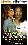 Flight 10:30 PM to London - Destination: Chaos (BWWM Romance)