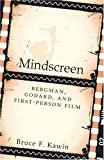 Mindscreen: Bergman, Godard, and First-Person Film (Dalkey Archive Scholarly)