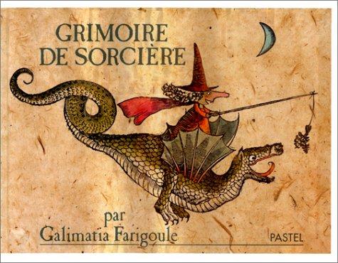 Grimoire de sorcière par Galimatia Farigoule