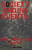 Society Ending Events: The First 180 Days