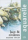 echange, troc Richard Taylor - Aquarelle : Lacs et rivières