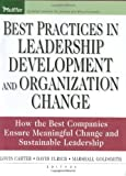 img - for Best Practices in Leadership Development and Organization Change: How the Best Companies Ensure Meaningful Change and Sustainable Leadership book / textbook / text book