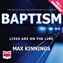 Baptism (       UNABRIDGED) by Max Kinnings Narrated by David Bauckham