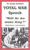 img - for Dr. Joseph Goebbels TOTAL WAR Speech