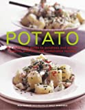 Alex Barker Potato: The Definitive Guide to Potatoes and Potato Coooking with Over 150 Sumptuous Recipes