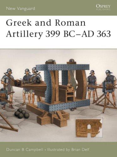 Greek and Roman Artillery 399 BC-AD 363 (New Vanguard)