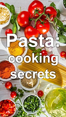 Pasta: Cooking Secrets by Ann Hall
