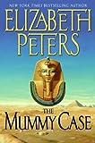 The Mummy Case (Amelia Peabody Mysteries)