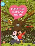 echange, troc Nadine Mouchet, Valérie Combes - Parle-moi d'amour : Dès 3 ans