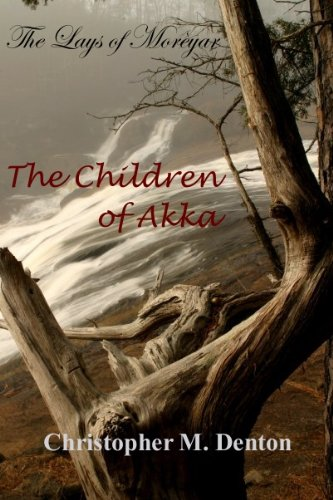 The Children of Akka (The Lays of Morèyar)