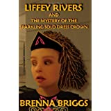 Liffey Rivers and the Mystery of the Sparkling Solo Dress Crownby Brenna Briggs