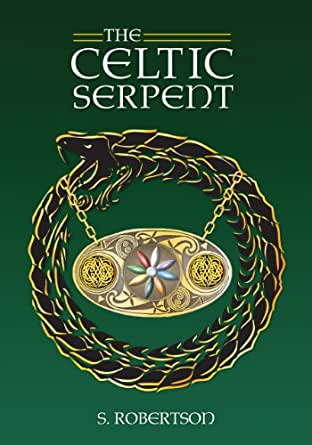 The Celtic Serpent - Kindle edition by S. Robertson. Mystery, Thriller