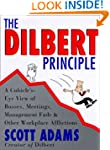 The Dilbert Principle: A Cubicle's-Ey...