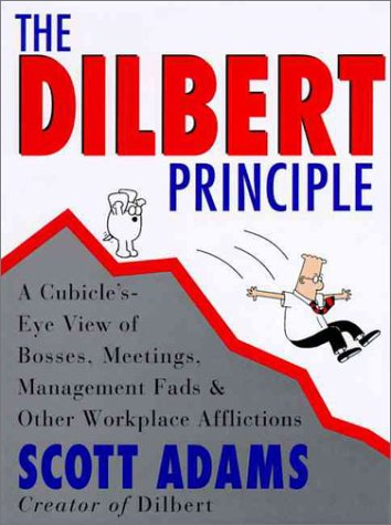 The Dilbert Principle: Cubicle's-Eye View of Bosses, Meetings, Management Fads, and Other Workplace Afflictions, Adams,Scott/ Adams,Scott