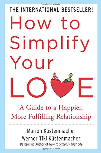 how-to-simplify-your-love-a-guide-to-a-happier-more-fulfilling-relationship