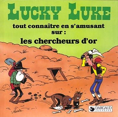 Lucky Luke tout connaitre en s'amusant sur : les chercheurs d'or par Morris