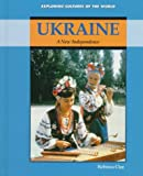 Ukraine: A New Independence (Exploring Cultures of the World)