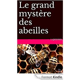 Le grand myst�re des abeilles