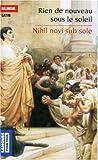 echange, troc Anne Quesemand, Juliette Le Maoult - Rien de nouveau sous le soleil : Nihil novi sub sole, Edition bilingue français-latin