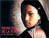 echange, troc Eric Valli, Debra Kellner - Princesses de la forêt