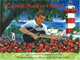 Come Away Home: Hilton Head Is Calling You Home [Hardcover]
