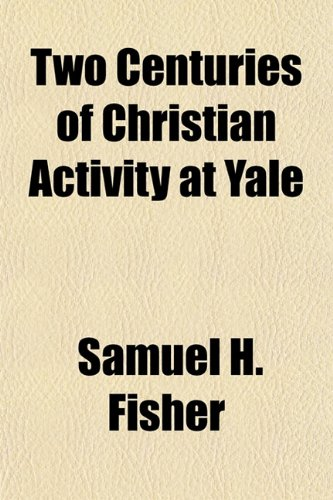 Two Centuries of Christian Activity at Yale