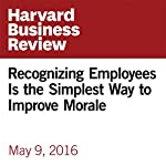 Recognizing Employees Is the Simplest Way to Improve Morale | David Novak