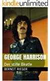 George Harrison. Der stille Beatle (Die Beatles Tetralogy 3)