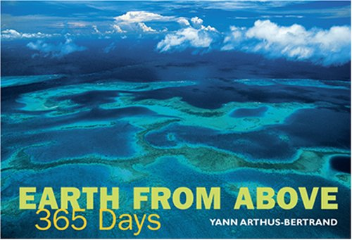 Earth from Above: 365 Days, Yann Arthus-Bertrand