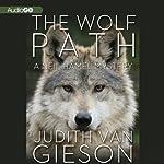 The Wolf Path: A Neil Hamel Mystery, Book 4 | Judith Van Gieson