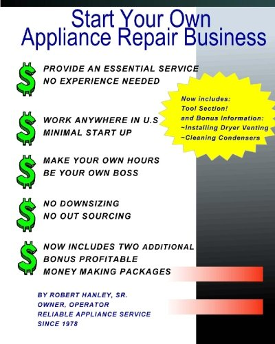 Start Your Own Appliance Repair Business: The Most Essential Appliance Repair Business Information You will Need (Miscellaneous Appliances compare prices)