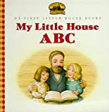 My Little House ABC: Adapted from the Little House Books by Laura Ingalls Wilder (My First Little House Books)