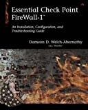 Essential Check Point FireWall-1 : an installation, configuration, and troubleshooting guide