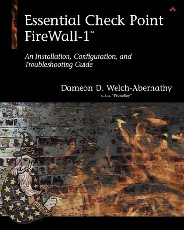 Essential Checkpoint Firewall 1: How to Successfully Build, Implement, and Maintain Your Firewall (Aw Professional)