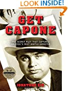 Get Capone!: The Secret Plot That Captured America's Most Wanted Gangster