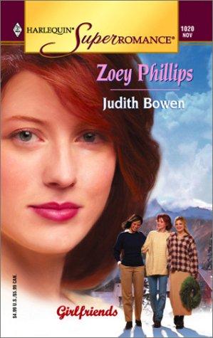Zoey Phillips: Girlfriends (Harlequin Superromance No. 1020), Judith Bowen