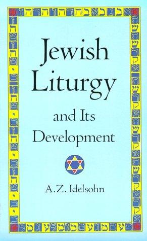 Jewish Liturgy and Its Development, A. Z. Idelsohn