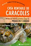 Cria Rentable De Caracoles: Manual Te...