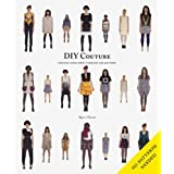 DIY Couture: Create Your Own Fashion Collectionby Rosie Martin
