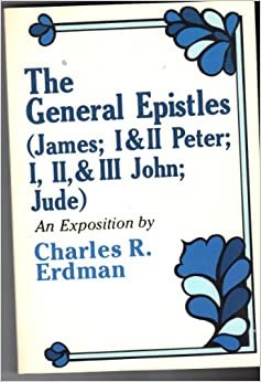 General Epistles Erdman Charles R 9780801033988 Amazon
