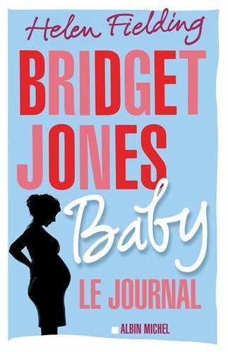 Bridget Jones (T.4) : Bridget Jones baby : Le journal