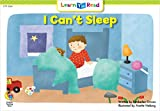 I Can't Sleep (Learn to Read Science Series; Physical Science) (0916119440) by Graves, Kimberlee
