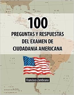 100 Preguntas y Respuestas del Examen de Ciudadania Americana (Spanish